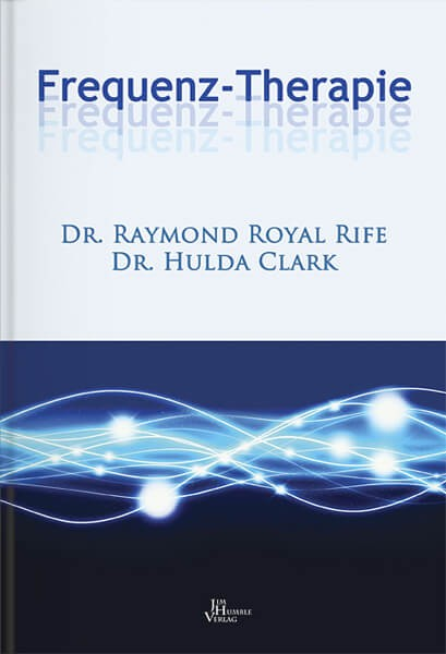 Frequenz-Therapie Dr. Raymond Rife